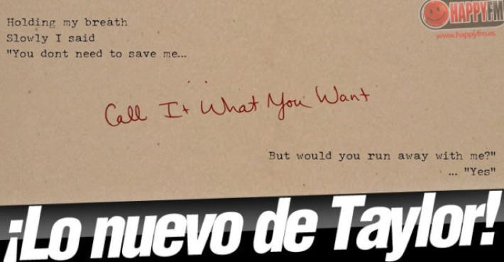 Call It What You Want De Taylor Swift Letra Lyrics En Español Y Audio Happyfm