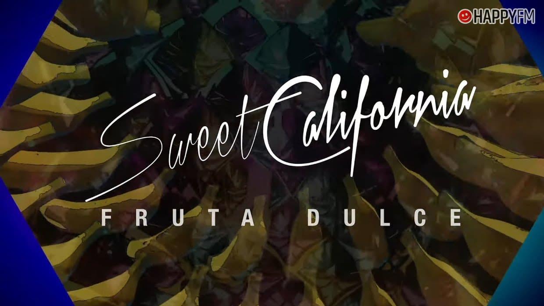 Fruta Dulce De Sweet California Letra Y Audio Happyfm