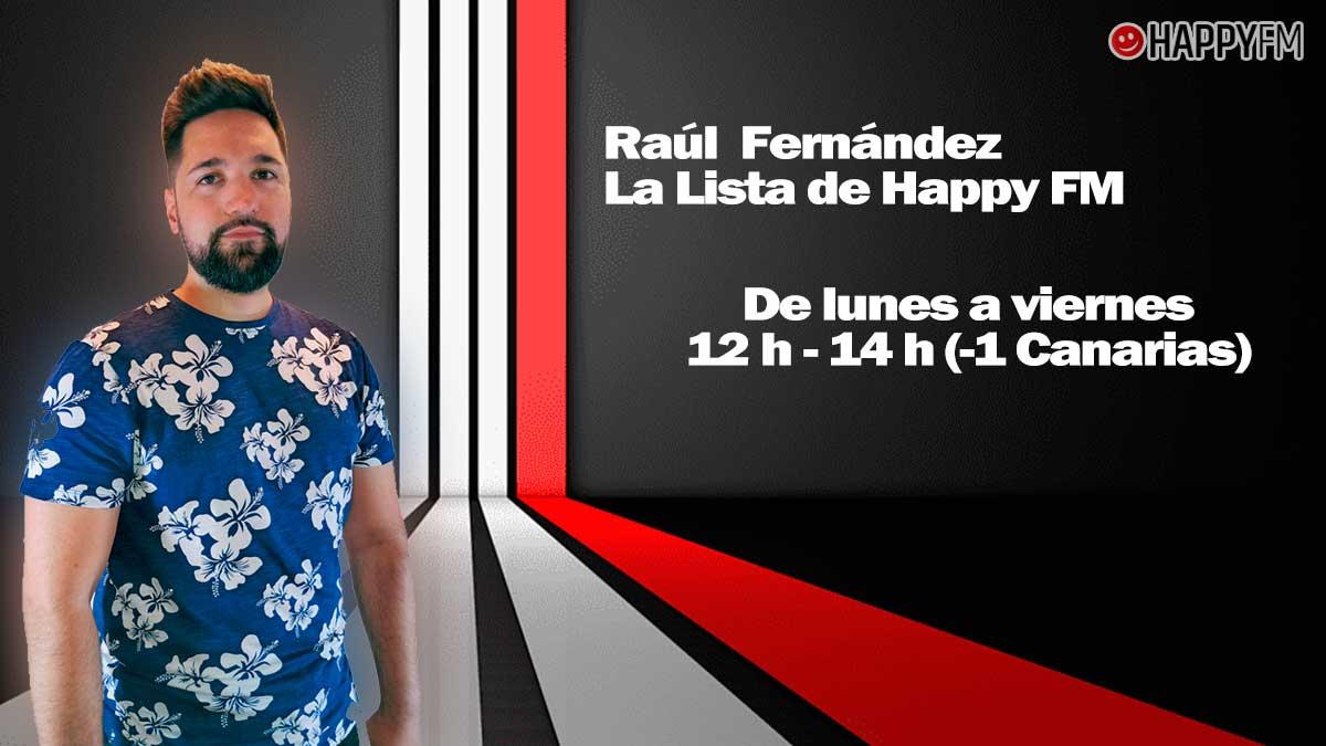 Raúl Fernández presenta la edición diaria de La lista de Happy FM