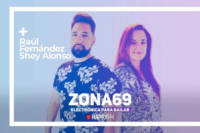 ZONA69, el programa con la mejor electrónica para bailar, con Raúl Fernandez y Shey Alonso